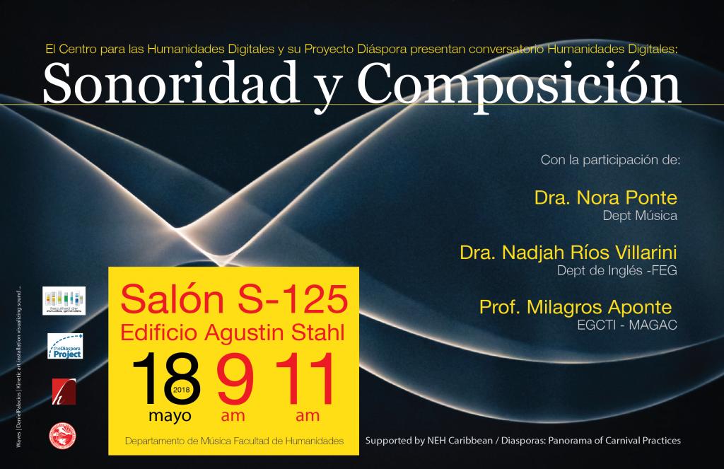 """Digital promo flyer for Mila Aponte-González and Nora Ponte Cobo's conference """"Sonoridad y composición: Humanidades Digitales"""" at UPR-Río Piedras (2018)"""